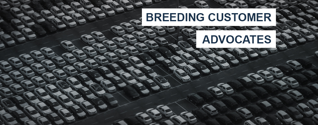 Breeding Customer Advocates